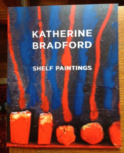 "Katherine Bradford, ""Shelf Paintings"" catalog"